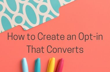 How to Create Opt-ins that Convert