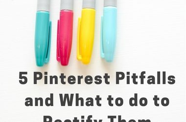 5 Pinterest Pitfalls and What to do to Rectify Them