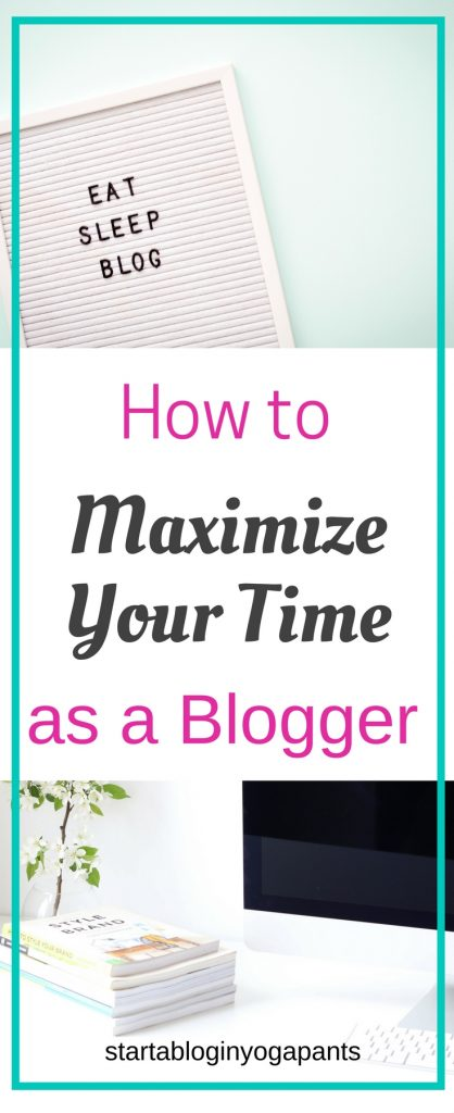 maximize your time as a blogger