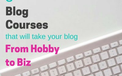3 Super Affordable Blogging Courses that will Take your Blog from Hobby to Biz
